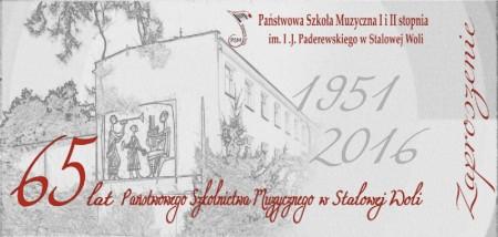 Jubileusz 65 lecia Państwowego Szkolnictwa Muzycznego w Stalowej Woli 10-13 października 2016 r.