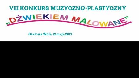 """VIII Konkurs Muzyczno-Plastyczny """"Dźwiękiem Malowane"""" 2017"""